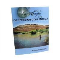 LA MAGIA DE PESCAR CON MOSCA 1